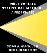 Multivariate Statistical Methods - A First Course ebook by George A. Marcoulides,Scott L. Hershberger