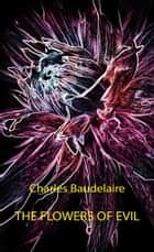 The Flowers of Evil (Illustrated) ebook by Charles Baudelaire