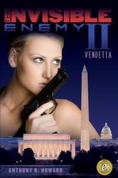 The Invisible Enemy II: Vendetta ebook by Anthony R Howard