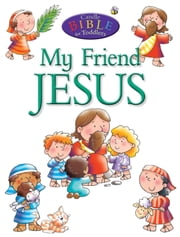 My Friend Jesus ebook by Juliet David,Helen Prole