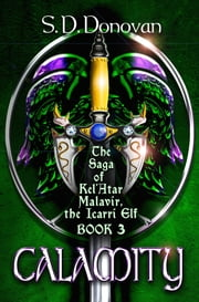 Calamity - The Saga of Kel'Atar Malavir, The Icarri Elf Book 3 ebook by Shane Donovan