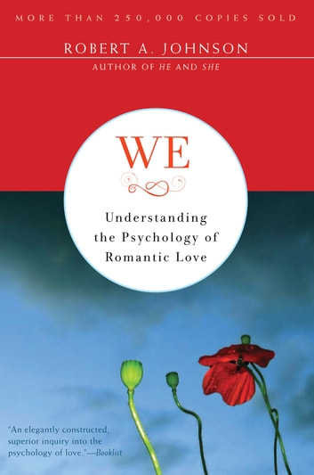 We - Understanding the Psychology of Romantic Love ebook by Robert A. Johnson