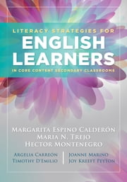 Literacy Strategies for English Learners in Core Content Secondary Classrooms ebook by Maria Espino Calderon,Maria N. Trejo