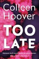 Too late ekitaplar by Colleen Hoover