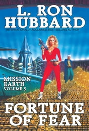 Fortune of Fear: Mission Earth Volume 5 ebook by Hubbard, L. Ron