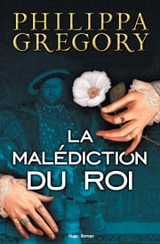 La malédiction du roi eBook by Sarah Dali, Philippa Gregory