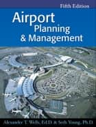 Airport Planning & Management ebook by Alexander Wells, Seth Young