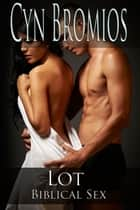 Lot ebook by Cyn Bromios