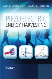Piezoelectric Energy Harvesting ebook by Alper Erturk,Daniel J. Inman