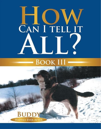 How Can I Tell It All? - Buddy Happily Ever After ebook by Buddy