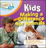 Kids Making a Difference for Animals ebook by Nancy Furstinger,Sheryl L. Pipe