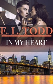 In My Heart (Forever and Ever #47) ebook by E. L. Todd