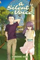 A Silent Voice - Volume 4 ebook by Yoshitoki Oima