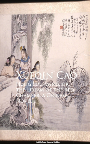 Hung Lou Meng, or, the Dream of the Red Chamber ebook by Xueqin Cao