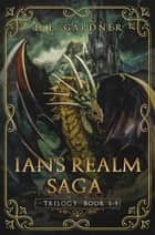 Ian's Realm Trilogy - Books 1-3 ebook by D. L. Gardner