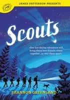 Scouts ebook by Shannon Greenland, James Patterson