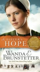 A Sister's Hope ebook by Wanda E. Brunstetter
