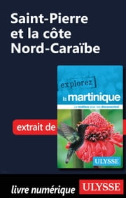 Martinique - Saint-Pierre et la côte Nord-Caraïbe ebook by Claude Morneau