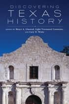 Discovering Texas History ebook by Bruce A. Glasrud, Light Townsend Cummins, Cary D. Wintz