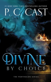 Divine by Choice ebook by P. C. Cast