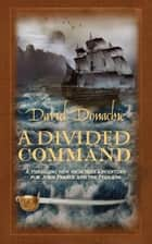 A Divided Command eBook by David Donachie