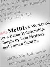Me 101 - A Workbook for a Better Relationship ebook by Lisa Medway,Lauren Sarafan