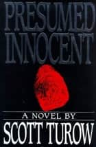 Presumed Innocent - A Novel ebook by Scott Turow