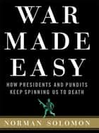 War Made Easy ebook by Norman Solomon