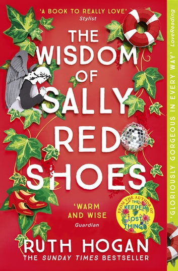 The Wisdom of Sally Red Shoes - from the author of The Keeper of Lost Things ebook by Ruth Hogan