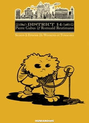 District 14: Season 2 #9 : Weekend at Tumacana - Weekend at Tumacana ebook by Pierre Gabus, Romuald Reutimann