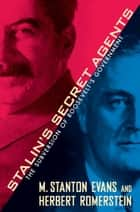 Stalin's Secret Agents - The Subversion of Roosevelt's Government ebook by M. Stanton Evans, Herbert Romerstein