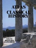 Atlas of Classical History ebook by Richard J.A. Talbert