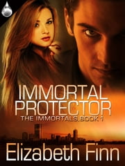 Immortal Protector ebook by Elizabeth Finn
