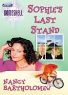 Sophie's Last Stand ebook by Nancy Bartholomew