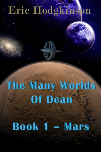 The Many Worlds of Dean: Book 1 - Mars ebook by Eric Hodgkinson