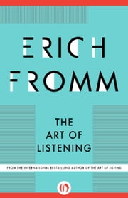 The Art of Listening ebook by Erich Fromm