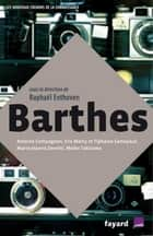 Barthes ebook by Raphaël Enthoven