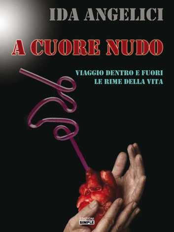 A Cuore Nudo ebook by Ida Angelici