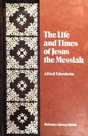 The Life and Times of Jesus the Messiah ebook by Edersheim,Alfred