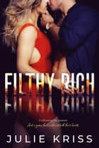 Filthy Rich - Filthy Rich, #1 電子書 by Julie Kriss