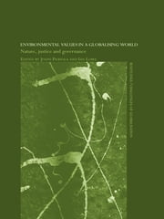 Environmental Values in a Globalizing World - Nature, Justice and Governance ebook by Ian Lowe,Jouni Paavola