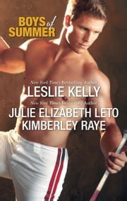 Boys of Summer - Sliding Home\The Sweet Spot\Fever Pitch ebook by Leslie Kelly, Kimberly Raye, Julie Leto