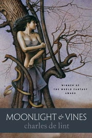 Moonlight & Vines ebook by Charles de Lint