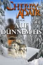 Auf Dünnem Eis ebook by Cherry Adair