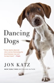 Dancing Dogs - Stories ebook by Jon Katz