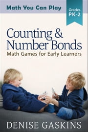 Counting & Number Bonds - Math You Can Play, #1 ebook by Denise Gaskins