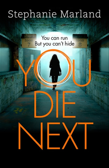 You Die Next - The twisty crime thriller that will keep you up all night ebook by Stephanie Marland,Stephanie Broadribb