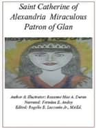 Saint Catherine of Glan ebook by Rogelio Lasconia