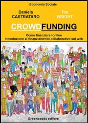 Crowdfunding - Come finanziarsi on line ebook by Kobo.Web.Store.Products.Fields.ContributorFieldViewModel