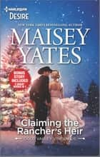 Claiming the Rancher's Heir & Rancher's Wild Secret - A Surprise Pregnancy Western Romance ebook by Maisey Yates
